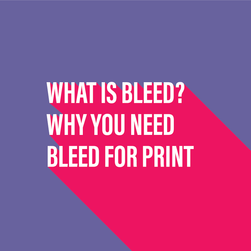 What is bleed? Why you need bleed for print.
