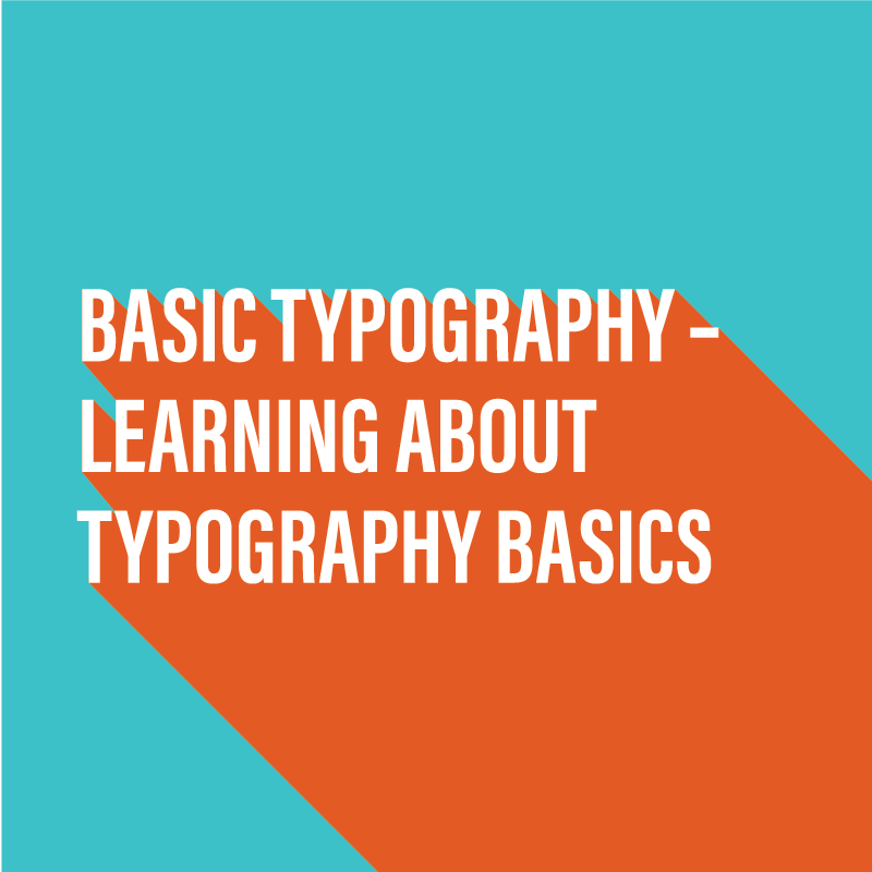 Typography basics - Learning about typography