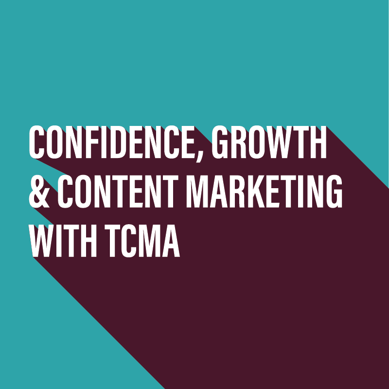 Confidence, Growth & Content Marketing