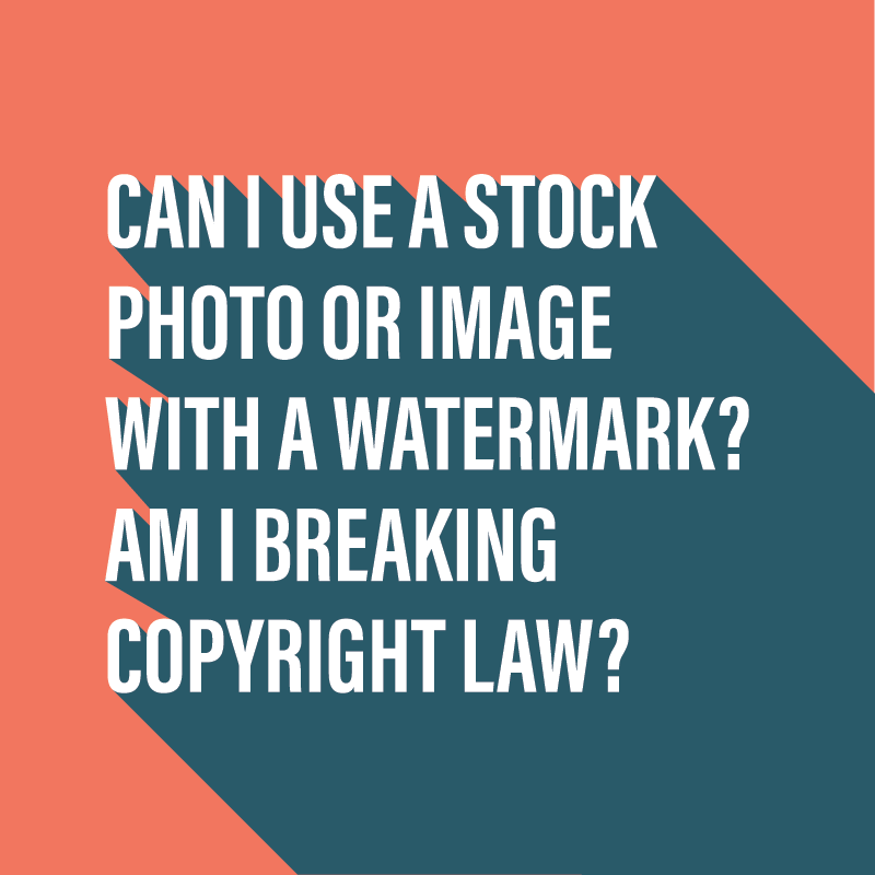 Can I use a stock photo or image with a watermark?