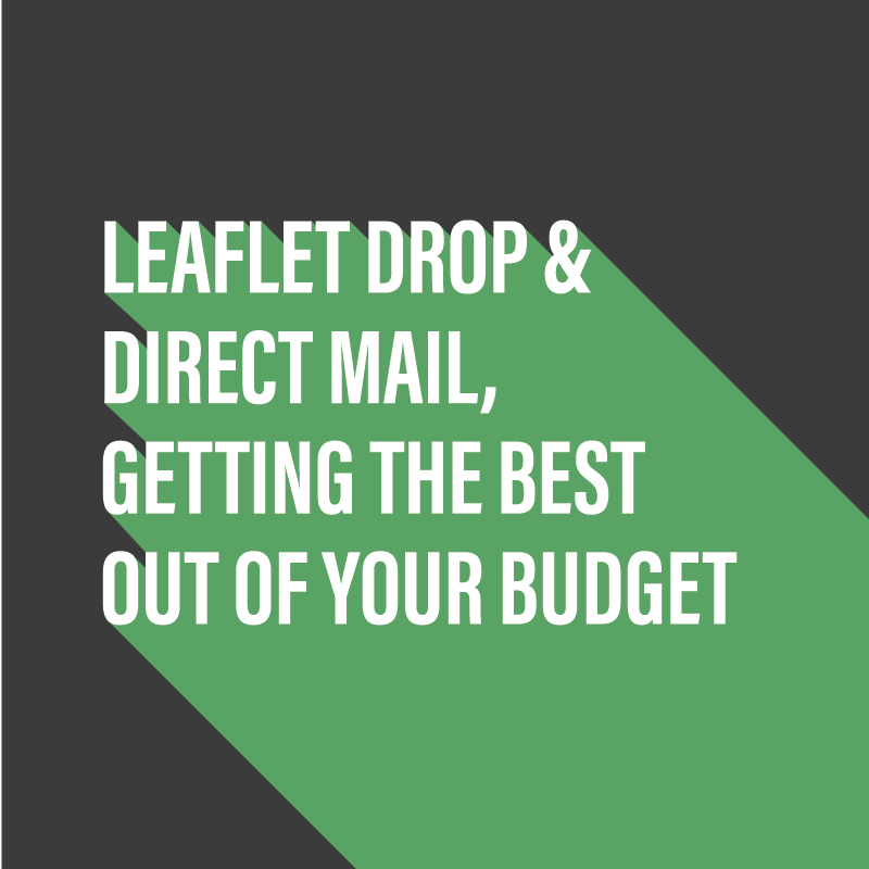 Leaflet drop & direct mail - Getting the best out of your budget