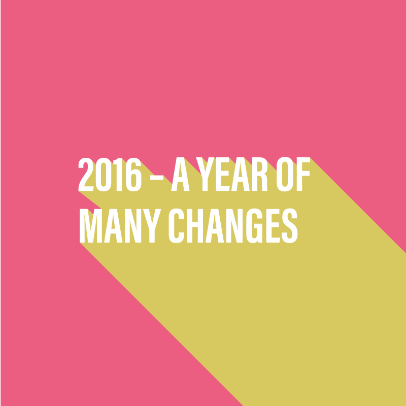 2016 - A year of many changes