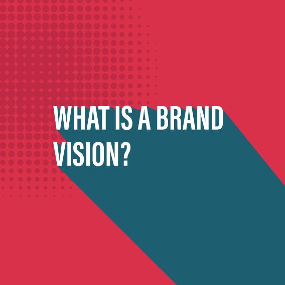 What is a brand vision?