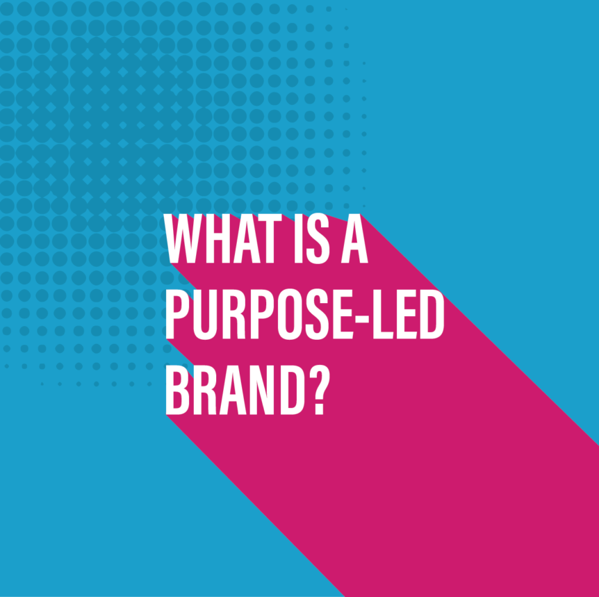 What is a purpose-led brand?